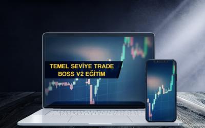 Temel Seviye Trade Boss V1 Eğitim